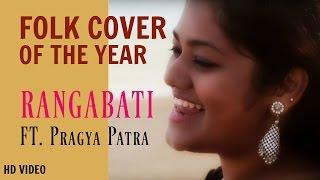 Rangabati | Folk Cover | Pragya Patra | Bhagwaan Bharose | A Cover Glorifying Odisha