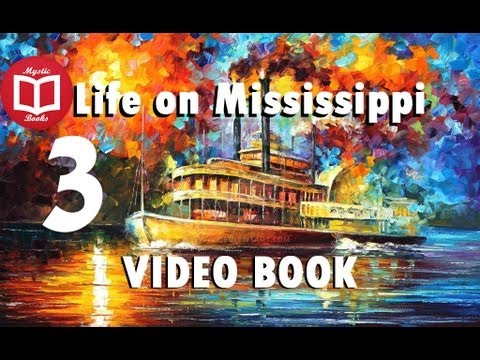 Xxx Mp4 Life On The Mississippi By Mark Twain Part 3 5 VideoBook 3gp Sex