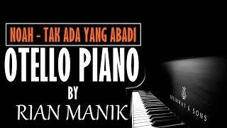 Noah - Tak Ada Yang Abadi Piano Tutorial Cover by Otello Piano