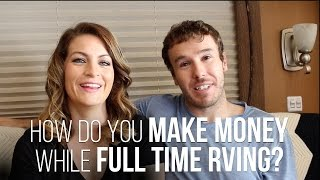 Q & A: How Do You Make Money for RV Living Full Time?