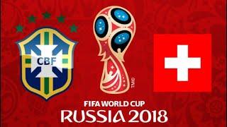 FIFA 18 - BRAZIL VS SWITZERLAND WORLD CUP 2018