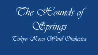 The Hounds of Spring. Tokyo Kosei Wind Orchestra.