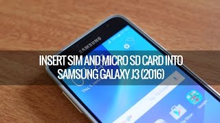 How to Insert SIM Card and Micro SD card into Samsung Galaxy J3 (2016)
