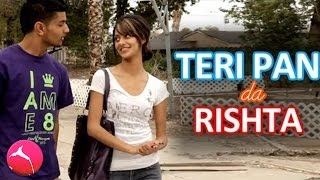 TERI PAN... da Rishta - (COMEDY)