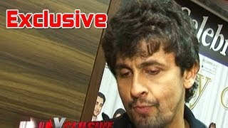 Sonu Nigam - Exclusive Interview