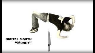 Digital South - MONEY (Video: DS)