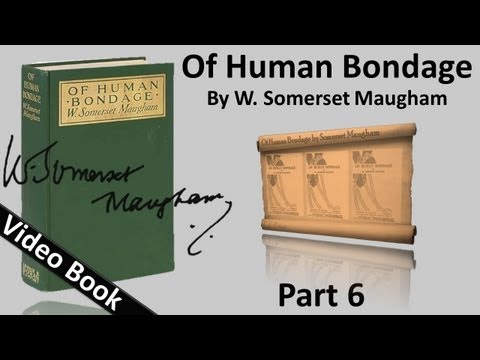 Part 06 - Of Human Bondage Audiobook by W. Somerset Maugham (Chs 61-73)