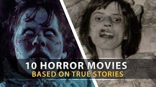10 Disturbing HORROR MOVIES BASED ON TRUE STORIES