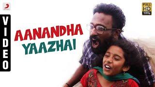 Thangameenkal - Aanandha Yaazhai Video | Ram | Yuvanshankar Raja