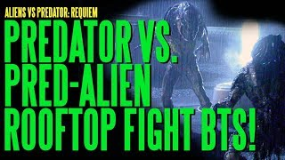 AVPR Predator Vs Pred-Alien Rooftop Fight BTS
