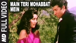 pc mobile Download Main Teri Mohabbat Mein Full HD Song | Tridev | Sunny Deol, Madhuri Dixit