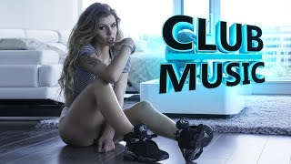 New Best Party Club Dance Music Remixes Mashups 2016 - CLUB MUSIC