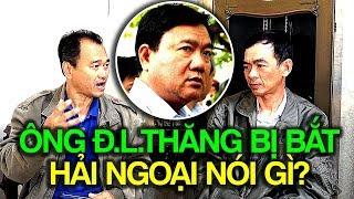 Ông Đinh La Thăng bị bắt, người hải ngoại nói gì?