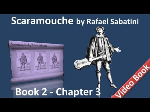 Book 2 - Chapter 03 - Scaramouche by Rafael Sabatini - The Comic Muse