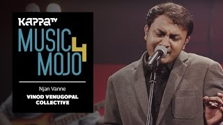 Njan Vanne - Vinod Venugopal Collective - Music Mojo Season 4 - Kappa TV