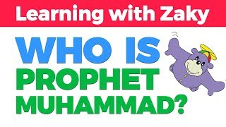 Who is Muhammad? - Learning with Zaky Series