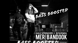 Meri Bandook-BOHEMIA | BASS BOOSTED | 2017 | Silent Sunny |