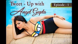 Tweet-Up with Angel Gupta | Cover Girl - June 2017 | Enlighten India