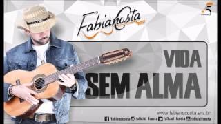 Fabiano Costa - Vida Sem Alma