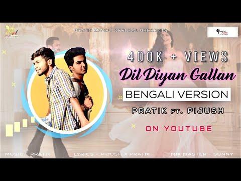 Xxx Mp4 Dil Diyan Gallan Bengali Version Rap Pratik Ft Pijush 9 Sound Studios 3gp Sex