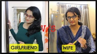 Girlfriend VS Wife | Before Marriage vs After Marriage