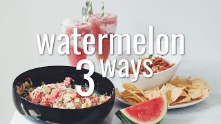 WATERMELON 3 WAYS | hot for food