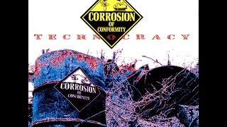 Corrosion Of Conformity  Technocracy