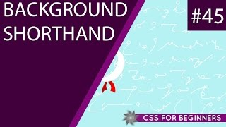 CSS Tutorial For Beginners 45 - Background Shorthand