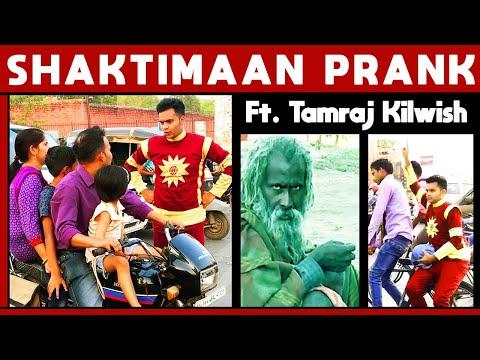 SHAKTIMAAN RETURNS Feat. KILWISH | 2017 | Pranks in INDIA | Natkhat Shady