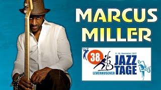 Marcus Miller - Leverkusener Jazztage 2017    Full Concert