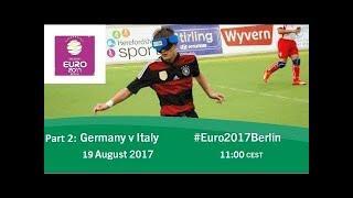 Germany v Italy (part 2)   2017 IBSA Blind Football European Championships