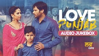 Love Punjab | Full Song Audio Jukebox | Amrinder Gill