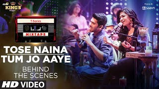Tose Naina /Tum Jo Aaye (Behind the Scenes) l T-Series Mixtape l Armaan Malik Tulsi Kumar