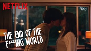 The End of the F***ing World   Properly Beautiful   Netflix