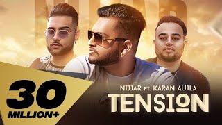 Tension (Full Video) Nijjar feat. Karan Aujla | Deep Jandu | Rupan Bal I Latest Punjabi Songs 2018