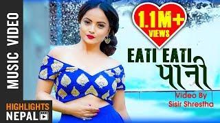 Eati Eati Pani | New Nepali Modern Song 2017/2074 | Ganesh Chaudhari & Mechu Dhimal