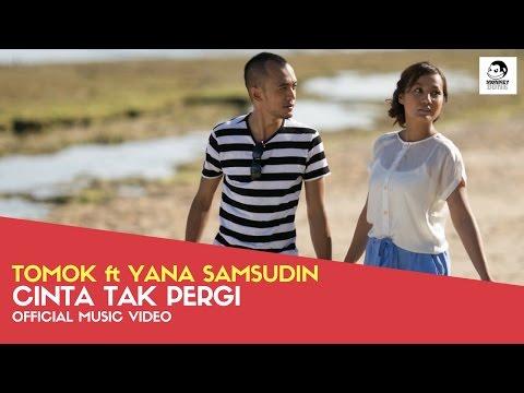 TOMOK ft YANA SAMSUDIN - Cinta Tak Pergi