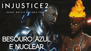 A NOVA DUPLA!! [Injustice 2 #06 Besouro Azul e Nuclear Dublado]