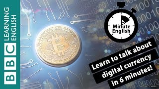 Learn to talk about digital currency in 6 minutes