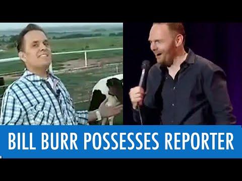 BILL BURR POSSESSES REPORTER