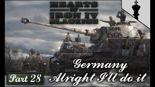 HOI4 - Black Ice - Germany - Alright I'll Do It - Part 28
