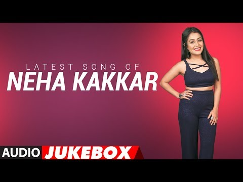 Xxx Mp4 Latest NEHA KAKKAR SONGS 2018 Audio Jukebox BOLLYWOOD SONGS New Hindi Songs T Series 3gp Sex