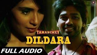 Dildara - Sonu Nigam - Full Audio | Tamanchey | Nikhil Dwivedi & Richa Chadda
