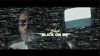 "BLUD - ""BLICK ON ME"" [ MUSIC VIDEO ]"