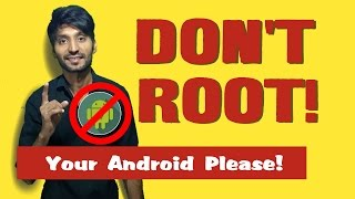 HINDI| Don't Root Your Android Please! | Technical dost