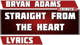 Straight From The Heart - Bryan Adams tribute - Lyrics