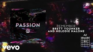 Passion - Remember (Lyrics And Chords) ft. Brett Younker, Melodie Malone