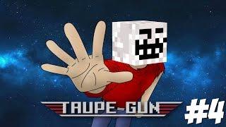 Taupe Gun 5 • Ep4 • OMG !
