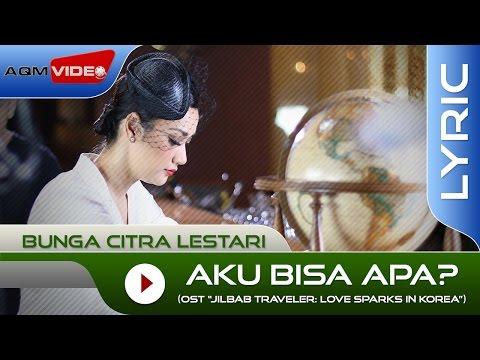 Bunga Citra Lestari - Aku Bisa Apa? (OST. Jilbab Traveler)   Official Lyric Video mp3