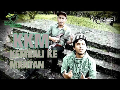 KOMET - KA KA EM (kembali ke mantan) - Official Music Video 1080p